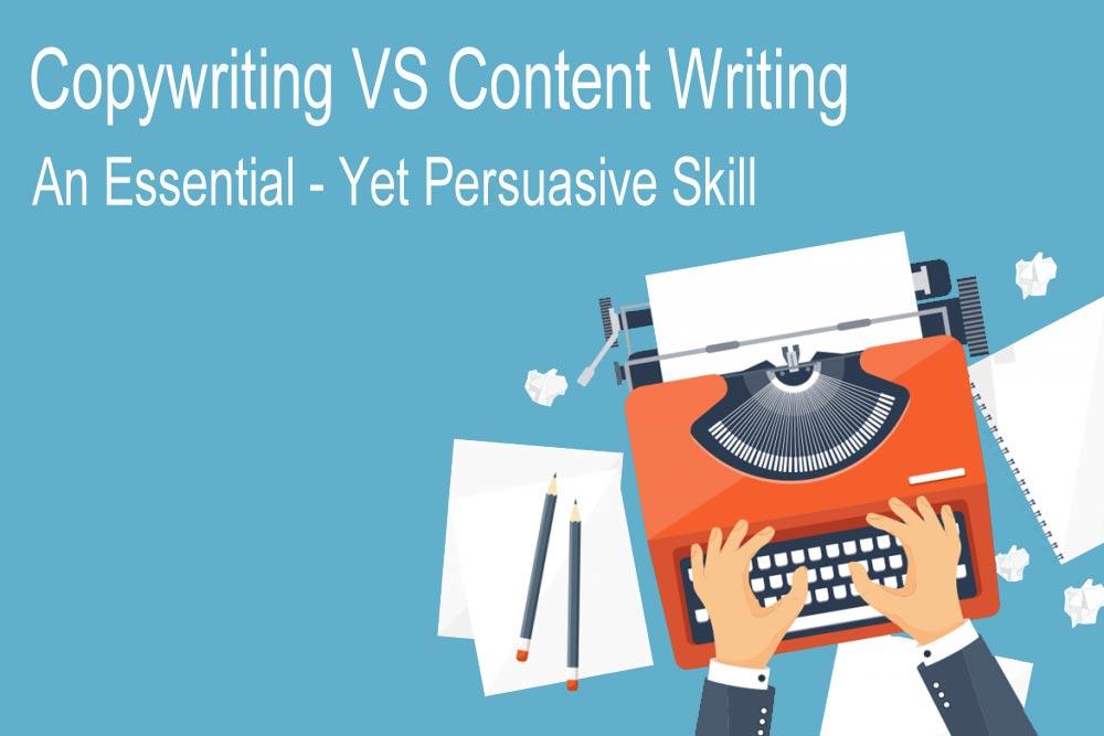 Copywriting VS Content Writing - An Essential Yet Persuasive Skill