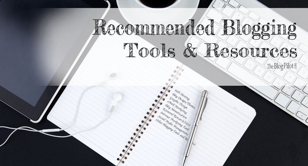 Recommended Blogging Tools & Resources ~ TheBlogPilot.com