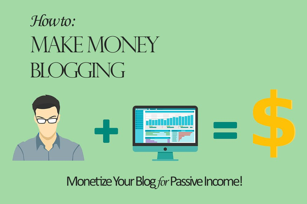 How to Make Money with Your Blog to Create a Passive Income - 9 Proven Strategies to Monetize Your Blog